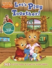 Daniel Tiger's Neighborhood: Let's Play Together!: 365 activities, games & projects for young children Cover Image