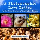 A Photographic Love Letter to the Flora and Fauna of the Mojave Desert Cover Image
