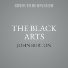 The Black Arts: How Opposition Research Weaponized the Truth and Changed Politics Forever Cover Image