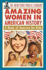 The New York Public Library Amazing Women in American History: A Book of Answers for Kids (New York Public Library Books for Kids #6) Cover Image