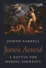 Juno's Aeneid: A Battle for Heroic Identity (Martin Classical Lectures #36) Cover Image