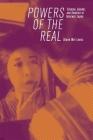 Powers of the Real: Cinema, Gender, and Emotion in Interwar Japan (Harvard East Asian Monographs #424) Cover Image