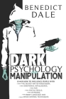 Dark Psychology and Manipulation: Learn How to Influence People with the Secret Art of Persuasion, Emotional Intelligence, NLP, Social Skills, Hypnosi Cover Image