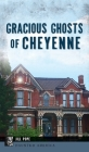 Gracious Ghosts of Cheyenne Cover Image