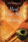 Heal Your Self with Writing Cover Image