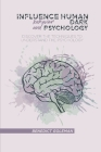 Influence Human Behavior and Dark Psychology: Discover the Techniques to Understand the Psychology Cover Image