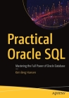 Practical Oracle SQL: Mastering the Full Power of Oracle Database Cover Image