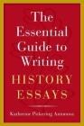 The Essential Guide to Writing History Essays Cover Image