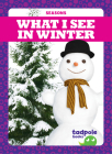 What I See in Winter (Seasons) Cover Image