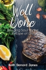 Well Done: Bringing Soul to the Recipe of Life Cover Image