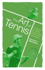 The Art of Tennis: A Collection of Creative Tennis Essays, Musings and Observations Cover Image