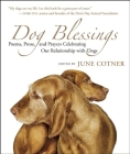 Dog Blessings: Poems, Prose, and Prayers Celebrating Our Relationship with Dogs Cover Image