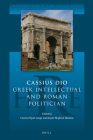 Cassius Dio: Greek Intellectual and Roman Politician (Historiography of Rome and Its Empire #1) Cover Image