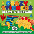 Create-a-Dinosaur: Bring Everyday Objects to Life (Crazy Stickers) Cover Image