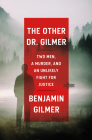 The Other Dr. Gilmer: Two Men, a Murder, and an Unlikely Fight for Justice Cover Image
