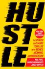 Hustle: The Power to Charge Your Life with Money, Meaning, and Momentum Cover Image