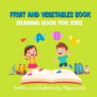 Fruit And Vegetables Book: Reading Book For Kids Cover Image