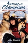 Running with Champions: A Midlife Journey on the Iditarod Trail Cover Image