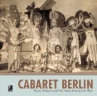 Cabaret Berlin: Revue, Kabarett and Film Music Between the Wars Cover Image