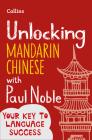 Unlocking Mandarin Chinese with Paul Noble Cover Image