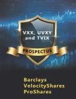 VXX, UVXY and TVIX Prospectus: VIX Short-Term Futures ETN Cover Image