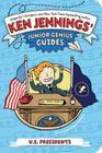 U.S. Presidents (Ken Jennings' Junior Genius Guides) Cover Image