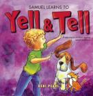 Samuel Learns to Yell & Tell: A Warning for Children Against Sexual Predators (Yell and Tell) Cover Image