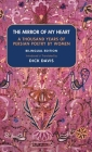 The Mirror of My Heart (Bilingual Edition): A Thousand Years of Persian Poetry by Women Cover Image