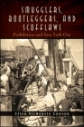 Smugglers, Bootleggers, and Scofflaws: Prohibition and New York City (Excelsior Editions) Cover Image