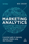 Marketing Analytics: A Practical Guide to Improving Consumer Insights Using Data Techniques Cover Image