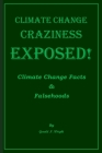 Climate Change Craziness Exposed: Twenty-One Climate Change Denials of Environmentalists Cover Image