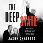 The Deep State: How an Army of Bureaucrats Protected Barack Obama and Is Working to Destroy the Trump Agenda Cover Image