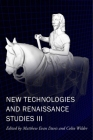New Technologies and Renaissance Studies III (New Technologies in Medieval and Renaissance Studies #9) Cover Image