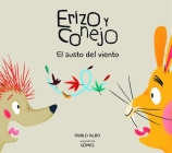 Erizo Y Conejo. El Susto del Viento (Junior Library Guild Selection) Cover Image