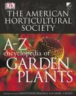 American Horticultural Society A to Z Encyclopedia of Garden Plants Cover Image