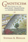 Gnosticism: New Light on the Ancient Tradition of Inner Knowing Cover Image