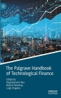 The Palgrave Handbook of Technological Finance Cover Image