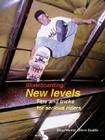 Skateboarding: New Levels: Tips and Tricks for Serious Riders Cover Image
