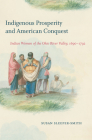 Indigenous Prosperity and American Conquest: Indian Women of the Ohio River Valley, 1690-1792 (Published by the Omohundro Institute of Early American Histo) Cover Image