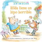Hilda Tiene Un Hipo Horrible (Hanna Hippo's Horrible Hiccups) (Travesuras de Animales (Animal Antics A to Z (R))) Cover Image