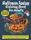 Halloween Fantasy Coloring Book For Adults: Relaxation Color Freak of Horror Coloring Book for Adults with Nightmare Halloween Terrifying Monsters, Go Cover Image