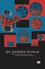 On Screen Rivals: Cinema and Television in the United States and Britain Cover Image
