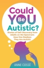 Could YOU Be Autistic?: How One Realizes They Are on The Spectrum Cover Image