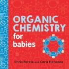 Organic Chemistry for Babies (Baby University) Cover Image