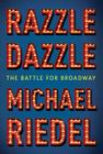 Razzle Dazzle: The Battle for Broadway Cover Image