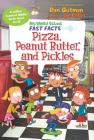 My Weird School Fast Facts: Pizza, Peanut Butter, and Pickles Cover Image