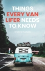 How to Live the Dream: Things Every Van Lifer Needs to Know Cover Image