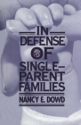 In Defense of Single-Parent Families Cover Image
