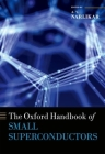 The Oxford Handbook of Small Superconductors (Oxford Handbooks) Cover Image