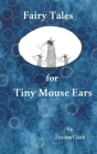 Fairy Tales for Tiny Mouse Ears Cover Image